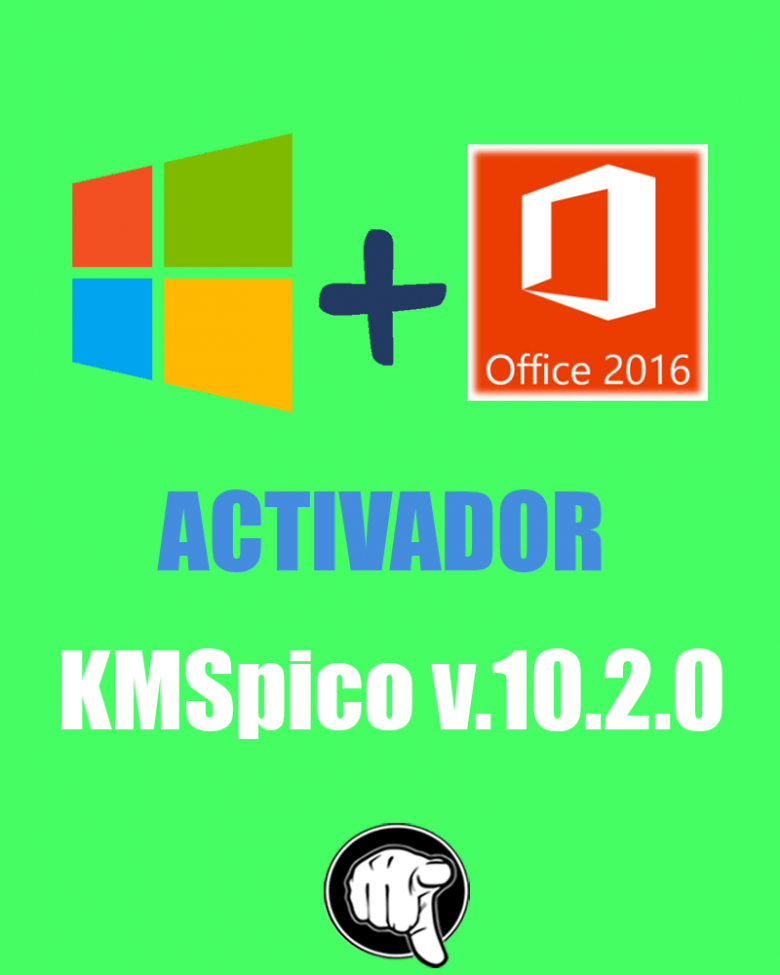 Descargar KMSpico v10.2.0 FINAL, Activador de Windows 10 y Office 2016