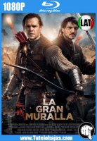 Descargar La gran muralla (2016) 1080P Full HD Español Latino, Inglés Gratis