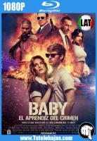 Descargar Baby: el aprendiz del crimen (2017) 1080P Full HD Español Latino, Inglés Gratis