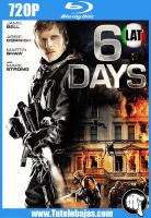 Descarga 6 Días (2017) 720P HD Español Latino, Inglés Gratis