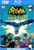 Descarga Batman vs. Dos Caras (2017) 720P HD Español Latino, Inglés Gratis