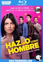 Descarga Hazlo Como Hombre (2017) 1080P Full HD Español Latino, Inglés Gratis