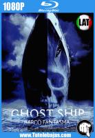 Descarga Barco Fantasma (2002) 1080P Full HD Español Latino, Inglés Gratis