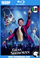 Descarga El Gran Showman (2017) 1080P Full HD Español Latino, Inglés Gratis